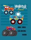 Monster Trucks and Cars Coloring Book: Trucks coloring book for kids & toddlers - activity books for preschooler - coloring book for Boys, Girls, Fun, Cover Image