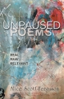 Unpaused Poems: Real, Raw, Relevant Cover Image
