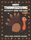 Happy Thanksgiving Activity Book For Kids Ages 4-8: Mazes, Word Searches, Coloring Pages and More! (Thanksgiving Books) - Brown Cover Cover Image
