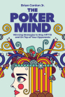 The Poker Mind: Winning Strategies to Stay Off Tilt and on Top of Your Opponents Cover Image