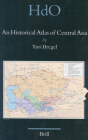 An Historical Atlas of Central Asia (Handbook of Oriental Studies. Section 8 Uralic & Central Asia Studies #9) Cover Image