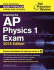Cracking the AP Physics 1 Exam Cover Image