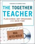 The Together Teacher: Plan Ahead, Get Organized, and Save Time! [With CDROM] Cover Image