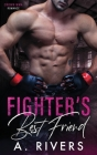 Fighter's Best Friend: A Friends to Lovers Sports Romance Cover Image