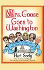Mrs. Goose Goes to Washington: Nursery Rhymes for the Political Barnyard Cover Image