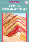 Peru's Rainbow Mountain (Nature's Mysteries) Cover Image
