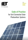 Code of Practice for Grid-Connected Solar Photovoltaic Systems: Design, Specification, Installation, Commissioning, Operation and Maintenance (Iet Standards) Cover Image