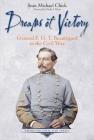 Dreams of Victory: General P. G. T. Beauregard in the Civil War (Emerging Civil War) Cover Image