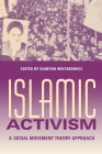 Islamic Activism: A Social Movement Theory Approach (Middle East Studies) Cover Image