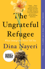 The Ungrateful Refugee: What Immigrants Never Tell You Cover Image
