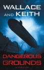 Dangerous Grounds: A Hunter Killer Novel Cover Image