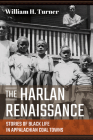 The Harlan Renaissance: Stories of Black Life in Appalachian Coal Towns Cover Image