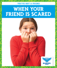 When Your Friend Is Scared Cover Image