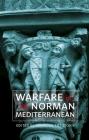 Warfare in the Norman Mediterranean (Warfare in History #47) Cover Image