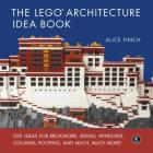 The LEGO Architecture Idea Book: 1001 Ideas for Brickwork, Siding, Windows, Columns, Roofing, and Much, Much More Cover Image