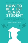 How to be a 1st class student: Easy ways for science and engineering students to ace assignments and excel in exams Cover Image