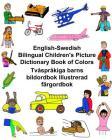 English-Swedish Bilingual Children's Picture Dictionary Book of Colors Tvåspråkiga barns bildordbok Illustrerad färgordbok Cover Image