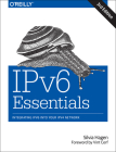 Ipv6 Essentials: Integrating Ipv6 Into Your Ipv4 Network Cover Image