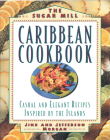Sugar Mill Caribbean Cookbook: Casual and Elegant Recipes Inspired by the Islands Cover Image