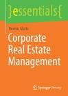 Corporate Real Estate Management (Essentials) Cover Image