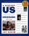 A History of Us: Reconstructing America: 1865-1890 a History of Us Book Seven Cover Image