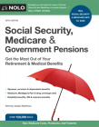 Social Security, Medicare and Government Pensions: Get the Most Out of Your Retirement & Medical Benefits Cover Image
