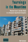 Yearnings in the Meantime: 'Normal Lives' and the State in a Sarajevo Apartment Complex (Dislocations #15) Cover Image