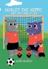 Huxley the Hippo and the jungle cup Cover Image