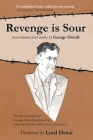 Revenge is Sour - lesser-known short works by George Orwell: The development of George Orwell portrayed in enduring articles and reviews, annotated Cover Image