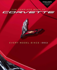 The Complete Book of Corvette: Every Model Since 1953 - Revised & Updated Includes New Mid-Engine Corvette Stingray (The Complete Book of ...) Cover Image