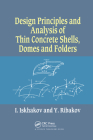Design Principles and Analysis of Thin Concrete Shells, Domes and Folders Cover Image