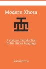 Modern Xhosa: A concise introduction to the Xhosa language Cover Image