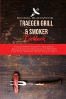 Traeger Grill and Smoker Cookbook: A QuickStart Guide To Amazingly, Easy, Delicious And Healthy Recipes For Your Traeger, Wood Pellet Grill Cover Image