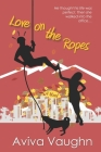 Love on the Ropes Cover Image