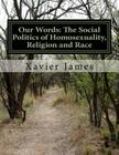 Our Words: The Politics of Homosexuality, Religion and Race Cover Image