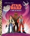 I Am a Pilot (Star Wars) (Little Golden Book) Cover Image