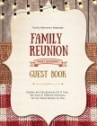Family Reunion Guest Book: Guests Write And Sign In, Memories Keepsake, Special Gatherings And Events, Reunions Cover Image