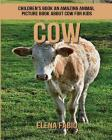 Children's Book: An Amazing Animal Picture Book about Cow for Kids Cover Image