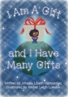 I Am Gift and I Have Many Gifts Cover Image