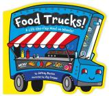 Food Trucks!: A Lift-the-Flap Meal on Wheels! Cover Image