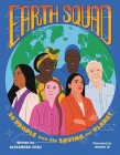 Earth Squad: 50 People Who Are Saving the Planet Cover Image