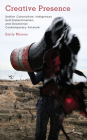 Creative Presence: Settler Colonialism, Indigenous Self-Determination and Decolonial Contemporary Artwork (Kilombo: International Relations and Colonial Questions) Cover Image