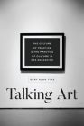 Talking Art: The Culture of Practice and the Practice of Culture in MFA Education Cover Image