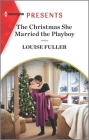 The Christmas She Married the Playboy: An Uplifting International Romance Cover Image