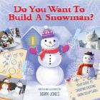Do You Want to Build a Snowman?: Your Guide to Creating Exciting Snow-Sculptures Cover Image