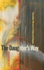 The Daughter's Way: Canadian Women's Paternal Elegies Cover Image
