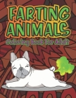 Adult Coloring Book of Farting Animals: Coloring Pages for Animal Lovers and for Fart Lovers- Funny Farting Animals with Stress Relieving Designs of M Cover Image