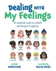 Dealing With My Feelings: An Essential Guide to a Child's Well Being & Prosperity Cover Image