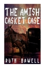 The Amish Casket Case (Amish Mystery and Suspense) Cover Image