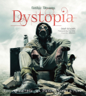 Dystopia: Post-Apocalyptic Art, Fiction, Movies & More (Gothic Dreams) Cover Image